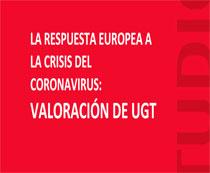 LA RESPUESTA EUROPEA A LA CRISIS DEL CORONAVIRUS: VALORACIÓN DE UGT 2ª Edición. Actualizado a 13 de abril