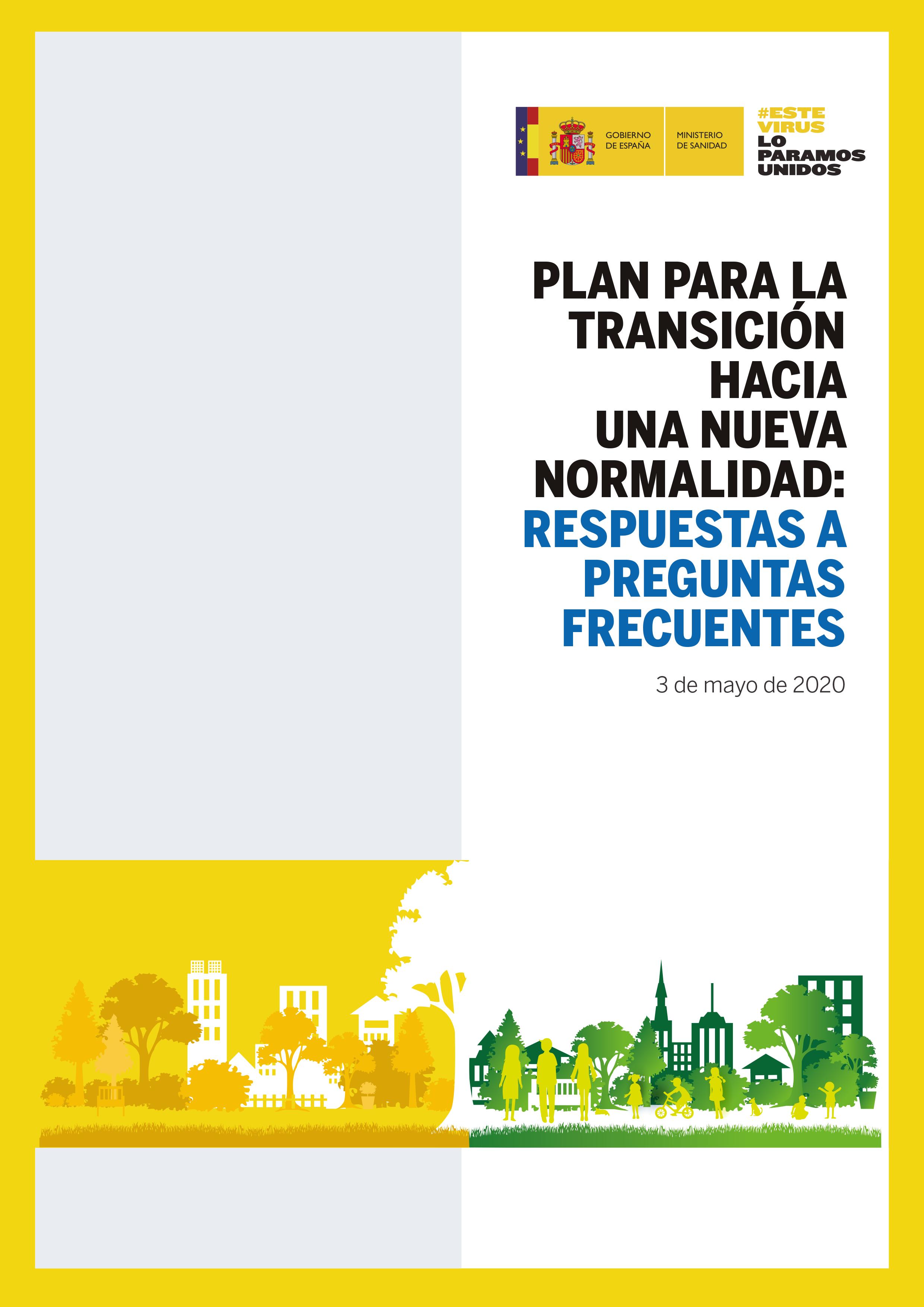 PLAN PARA LA TRANSICIÓN HACIA UNA NUEVA NORMALIDAD: RESPUESTAS A PREGUNTAS FRECUENTES 3 de mayo de 2020